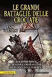 Le grandi battaglie delle crociate (eNewton Saggistica)