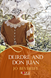 Deirdre and Don Juan: A Rouge Regency Romance