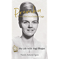 Premka: White Bird in a Golden Cage: My Life with Yogi Bhajan (English Edition)