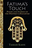 Fatima's Touch: Poems and Stories of the Prophet's Daughter