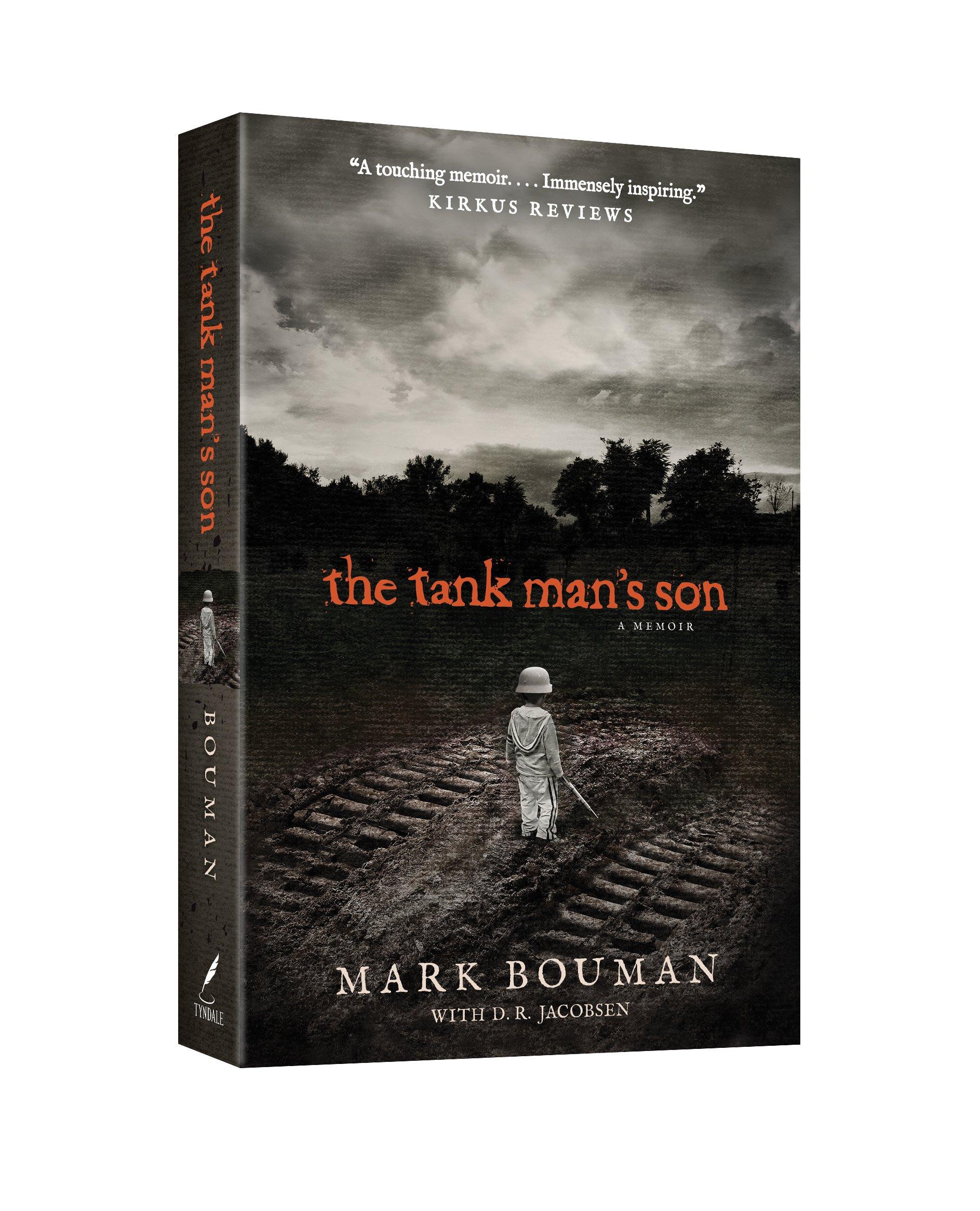 The Tank Man's Son: A Memoir: Mark Bouman, D R Jacobsen: 9781414390277:  Amazon: Books