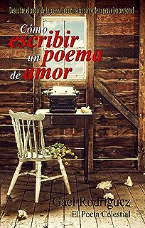 Cómo escribir un poema de amor.: Descubre el poder de la poesía como instrumento