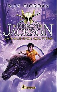 La maldición del titán: Percy Jackson y los dioses del Olimpo III (Spanish Edition