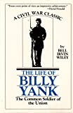 The Life of Billy Yank : The Common Soldier of the Union