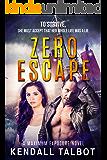 Zero Escape: Action-Packed Romantic Suspense (Maximum Exposure Book 3)