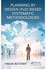 Planning by Design (PxD)-Based Systematic Methodologies Kindle Edition