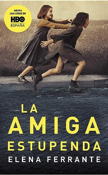 La amiga estupenda (Dos amigas 1): Amazon.es: Ferrante, Elena, Celia Filipetto Isicato;: Libros