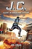 J.C. - Agent in höchster Gefahr (Die Agent J.C.-Reihe 3)