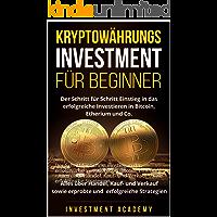 Kryptowährungs Investment für Beginner: Der Schritt für Schritt Einstieg in das erfolgreiche Investieren in Bitcoin… book cover