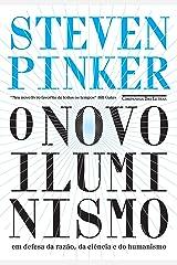 O novo Iluminismo: Em defesa da razão, da ciência e do humanismo eBook Kindle