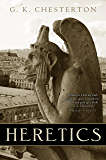 Heretics: Illustrated Centennial Edition (G. K. Chesterton Book 1)