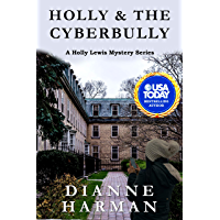 Holly & the Cyberbully: A Holly Lewis Mystery (The Holly Lewis Mystery Series Book 11)