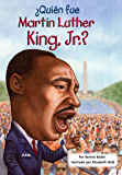 ¿Quién fue Martin Luther King, Jr.? (Who Was?) (Spanish Edition)