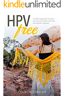 Amazon com: Health book : HOW TO GET RID OF HPV AS SOON AS POSSIBLE