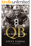 QB: My Life Behind the Spiral (English Edition)