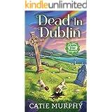 Dead in Dublin: A Charming Irish Cozy Mystery (The Dublin Driver Mysteries Book 1)