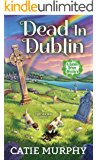 Dead in Dublin: A Charming Irish Cozy Mystery (The Dublin Driver Mysteries Book 1)