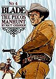 Blade 4: The Pecos Manhunt (A Joe Blade Western)