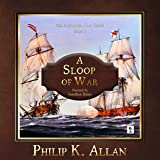 A Sloop of War: Alexander Clay, Book 2
