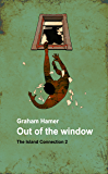 Out of the Window (The Island Connection Book 2)