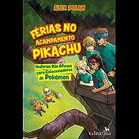 Férias no Acampamento Pikachu: Histórias não oficiais para colecionadores de Pokémon