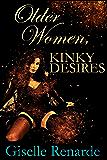 Older Women, Kinky Desires (Erotic Older Women Book 3)