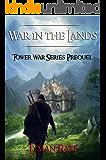 War in the Lands: Tower War Series Prequel