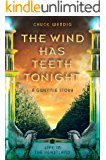 The Wind Has Teeth Tonight: A Gwennie Story
