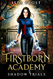 Firstborn Academy: Shadow Trials (English Edition)