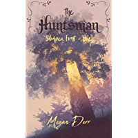 The Huntsman (Blodwen Forest Book 1) (English Edition)