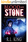 Blood and Stone: A Novel in the Alastair Stone Chronicles