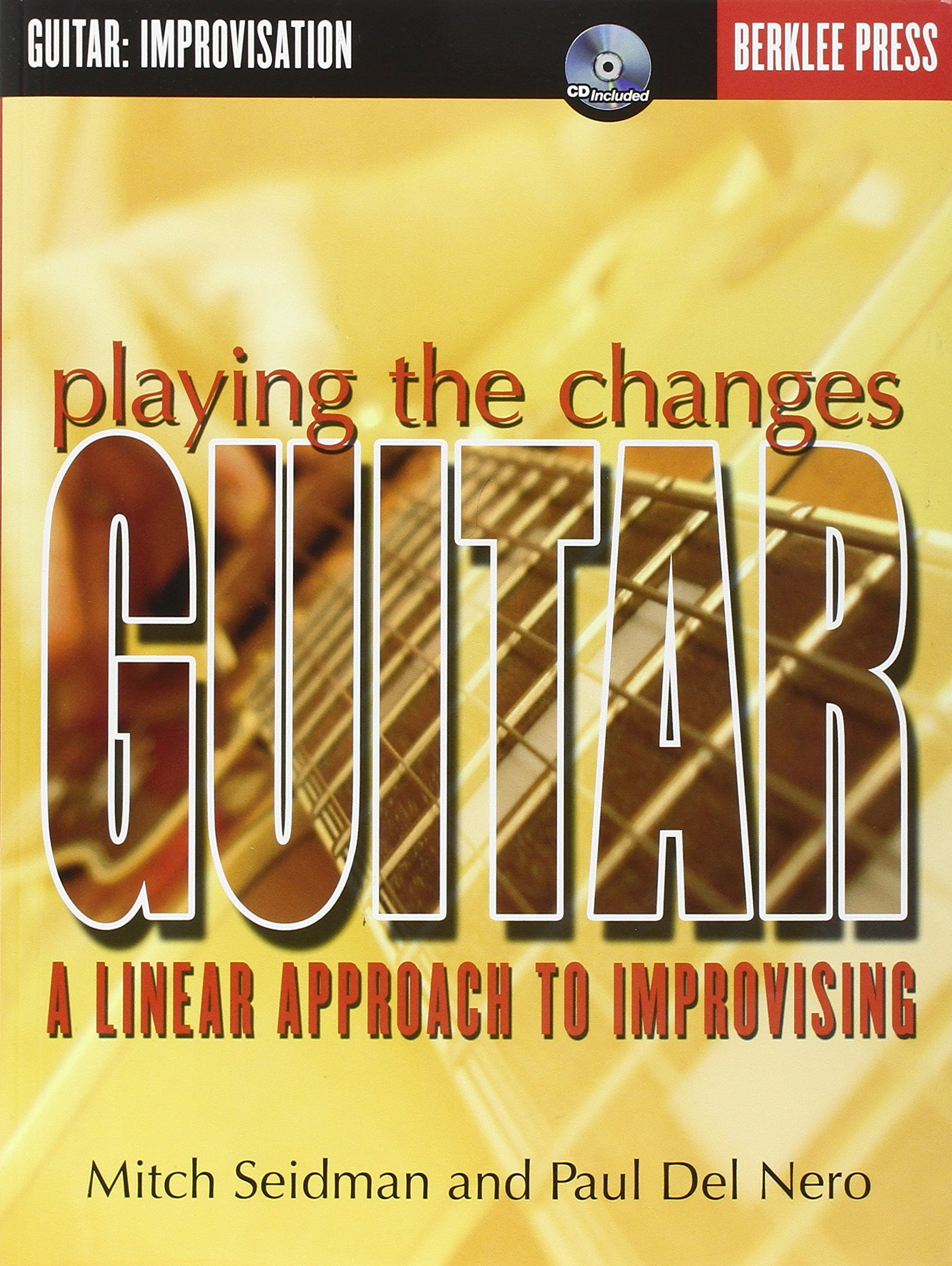Playing The Changes Guitar A Linear Approach To Improvising Paul