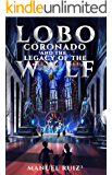 Lobo Coronado and the Legacy of the Wolf
