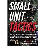 Small Unit Tactics: An Illustrated Manual