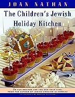 The Children's Jewish Holiday Kitchen: A Cookbook
