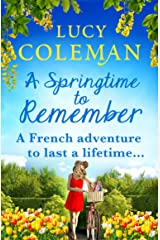 A Springtime To Remember: The perfect feel-good love story for 2021 from the #1 bestseller Kindle Edition