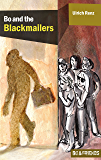 Bo and the Blackmailers (Bo & Friends Book 1) (Bo & Friends. Smart detective novels for smart children)