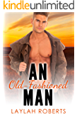 An Old-Fashioned Man (Old-fashioned series Book 1)