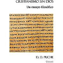 Cristianismo sin Dios: Un ensayo filosófico (Spanish Edition) Jul 13, 2017