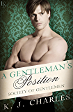 A Gentleman's Position: A Society of Gentlemen Novel (Society of Gentlemen Series Book 3)