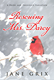 Rescuing Mrs. Darcy: A Pride and Prejudice Variation (English Edition)