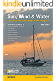 Sun, Wind, & Water - Part 1 of 2: The Essential Guide to the Energy-Efficient Cruising Boat (Sun, Wind, & Water: The Essential Guide to the Energy-Efficient Cruising Boat)