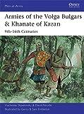 Armies of the Volga Bulgars & Khanate of Kazan: 9th–16th centuries (Men-at-Arms)
