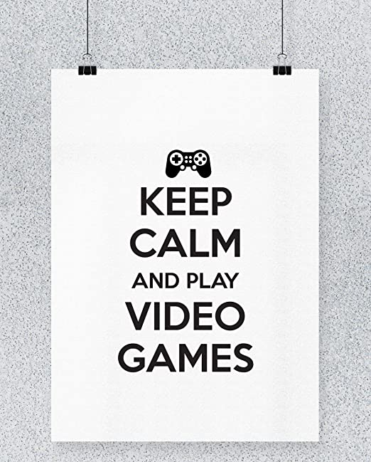 Hippowarehouse Keep Calm and Play Video Games Cartel Impreso ...