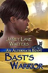 Bast's Warrior (An Alternate Egypt Book 1) Kindle Edition