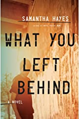 What You Left Behind: A Novel Kindle Edition
