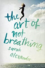 The Art of Not Breathing Kindle Edition