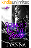 Soaked in My Tears: An Unforgettable Love (A Standalone)