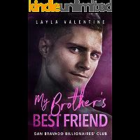 My Brother's Best Friend - A Second Chance Romance (San Bravado Billionaire's Club Book 8)