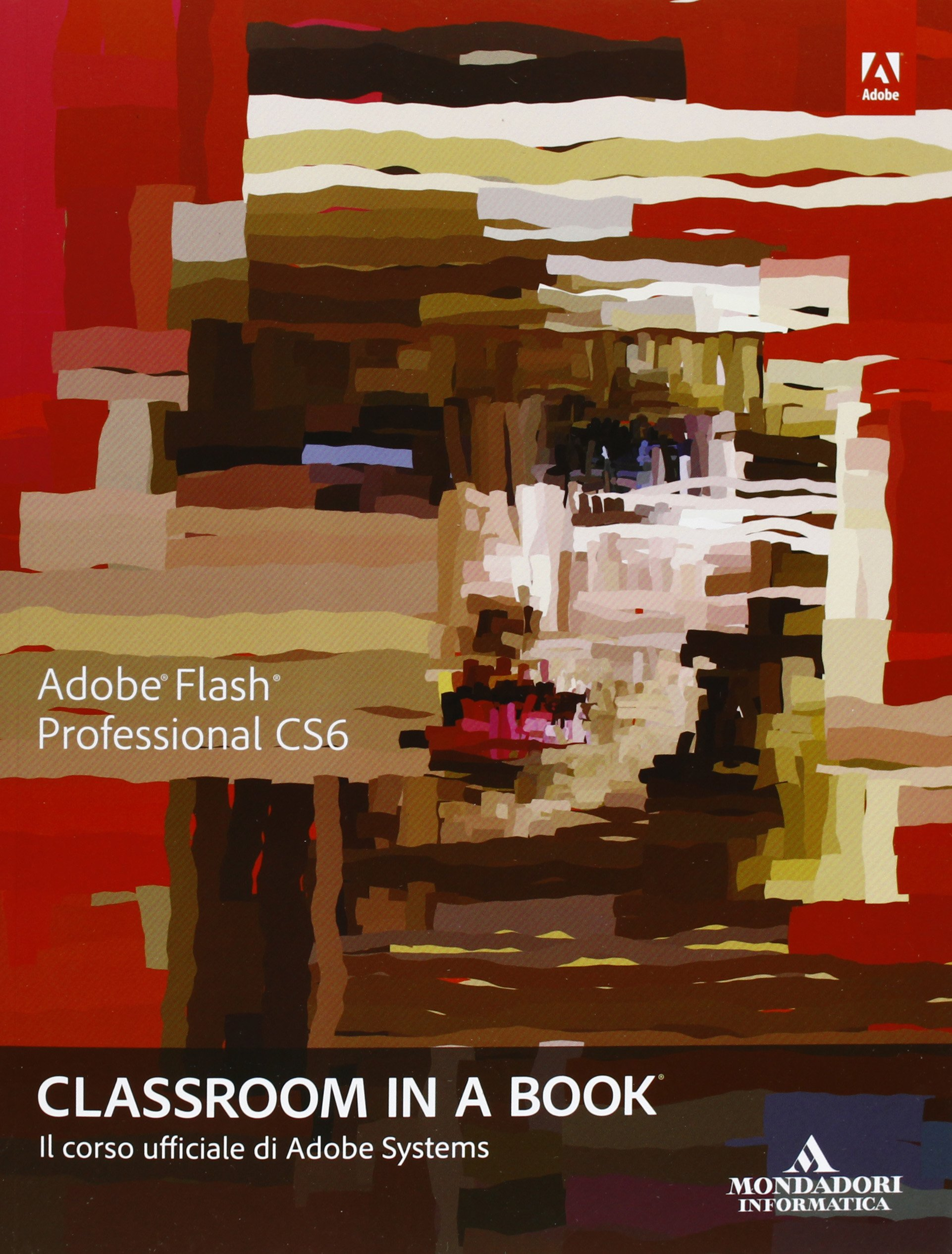 Adobe Flash professional CS6. Classroom in a book: 9788861143616:  Amazon.com: Books